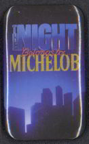 #SP036 - The Night Belongs to Michelob Pinback