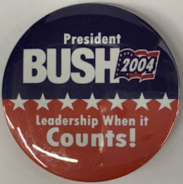 #PL370 - George Bush Leadership When it Counts Pinback from the 2004 Election