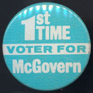 #PL319 - Blue and White 1st Time Voter for McGovern Presidential Campaign Pinback Button - As low as 75¢ each
