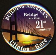 #PL276 - Large Clinton Gore Building a Bridge to the 21st Century Pinback - Pictures Bridge