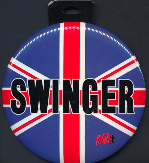 #CH385 -  Huge Oversize Easel Back Austin Powers Swinger Pinback