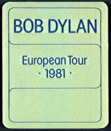 ##MUSICBP0115 - Super Rare Bob Dylan OTTO Cloth Backstage Pass from the 1981 European Tour