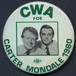 #PL331 - Pictorial CWA (Communication Workers of America) for Jimmy Carter and Walter Mondale 1980 Pinback