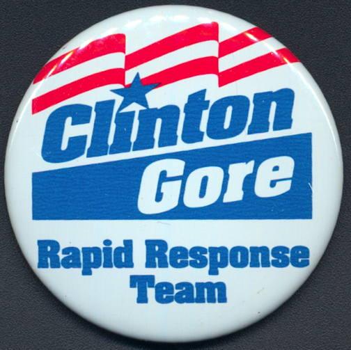 #PL335 - Larger 1992 Clinton Gore Rapid Response Team Campaign Button