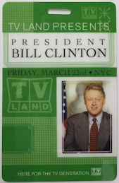 #PL376 - Rare Backstage Pass for Bill Clinton's Speech at the TV Land Upfront Presentation on March 23rd, 2007