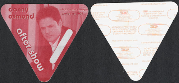 ##MUSICBP0687  - Donny Osmond OTTO Cloth After Show Backstage Pass from the 2005 What I Meant to Say Tour