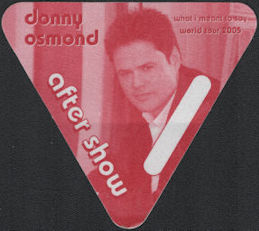 ##MUSICBP0719  - Donny Osmond OTTO Cloth Backstage Pass from the 2005 What I Meant to Say Tour