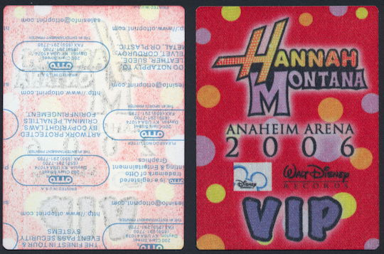 ##MUSICBP0160 - Hannah Montana (Miley Cyrus) OTTO Backstage Pass from a 2006 Concert at Anaheim Arena - As low as $2.50 each