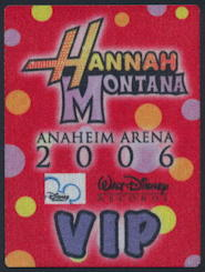 ##MUSICBP0160 - Hannah Montana (Miley Cyrus) OTTO Backstage Pass from a 2006 Concert at Anaheim Arena