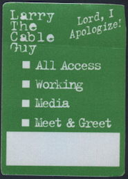 #CH368 - Larry the Cable Guy (Comedian) Otto Backstage Pass - As low as $1 ea