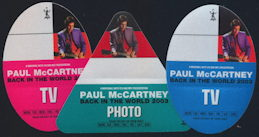 ##MUSICBP0123 - Paul McCartney OTTO Cloth Backstage Pass from the Back in the World 2003 Tour - As low as $2 each