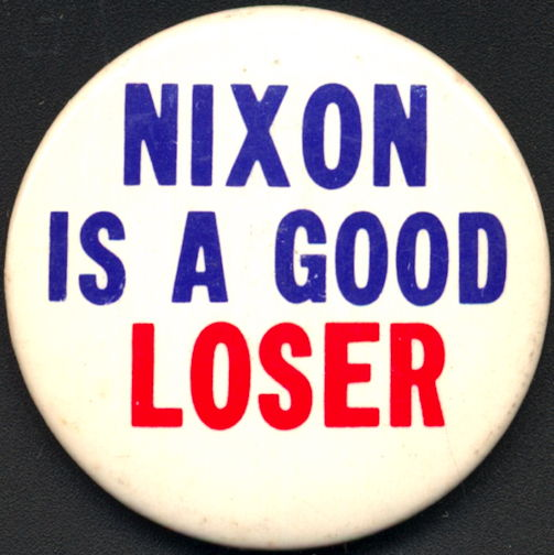 #PL051 - Nixon is a Good Loser Pinback
