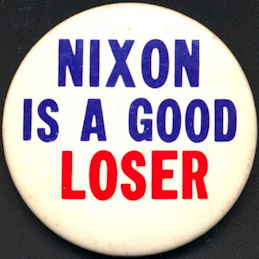 #PL051 - Nixon is a Good Loser Pinback
