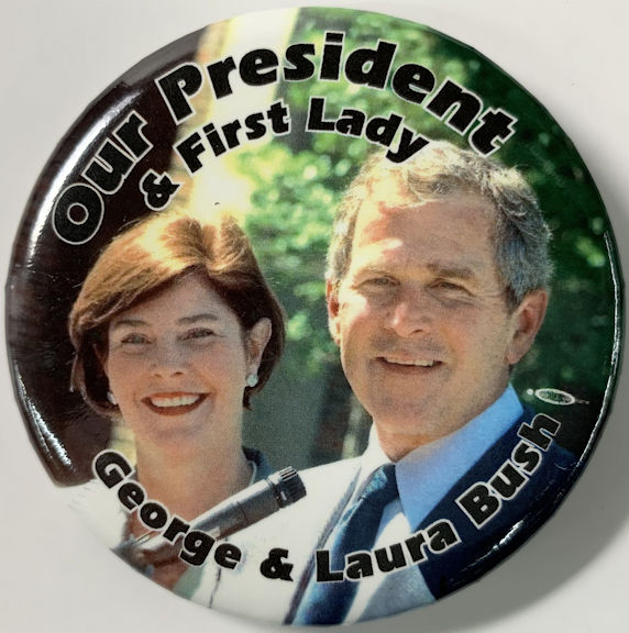 """#PL371 - George Bush """"Our President & First Lady"""" Pinback from the 2004 Election"""
