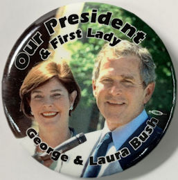 "#PL371 - George Bush ""Our President & First Lady"" Pinback from the 2004 Election"