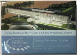 #PL373 - Pinback Commemorating the 2004 Opening of the Bill Clinton Presidential Center